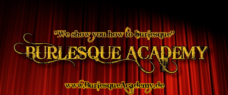 www.burlesqueacademy.de | Burlesque Academy Germany - We show you how to burlesque! Burlesque Kurs und Burlesque strippen lernen in der Burlesque Schule München